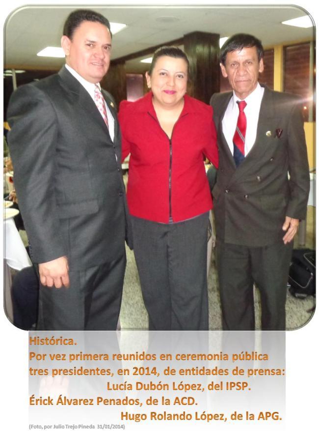 Periodistas Hugo Rolando López - APG-- Lucía Dubón López - IPSP-- Érick Álvarez Penados -ACD-- presidentes en 2014  (Foto, por Julio Trejo Pineda 31-01-2014-).