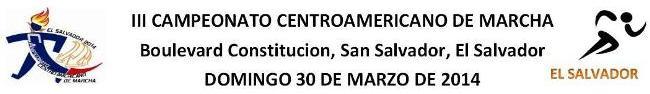 CENTROAMERICANO DE MARCHA 2014 SS EL SALVADOR III.