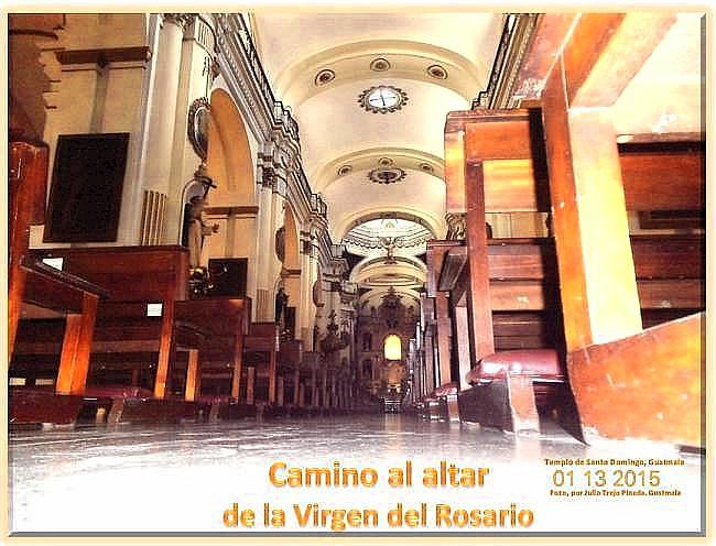 Camino al altar de la Viorgen del Rosario.  ---STO. DOM. GUAC